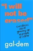 Picture of I will not be erased: our stories about growing up as people of colour