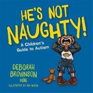 Picture of He's Not Naughty!: A Children's Guide to Autism