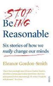 Picture of Stop Being Reasonable: six stories of ho