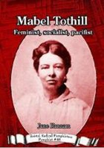 Picture of Mabel Tothill: Feminist, socialist, pacifist