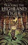 Picture of Tracking The Highland Tiger: In Search o