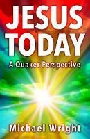 Picture of Jesus Today: A Quaker Perspective
