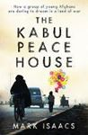 Picture of The Kabul Peace House: How a Group of Yo