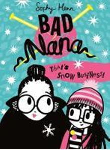 Picture of That's Snow Business! (Bad Nana, Book 3)