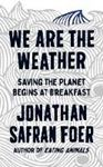 Picture of We are the Weather: Saving the Planet Be