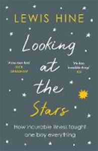 Picture of Looking at the Stars: How incurable illn