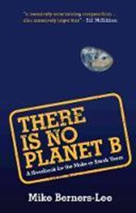 Picture of There Is No Planet B: A Handbook for the