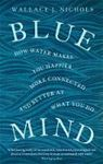 Picture of Blue Mind: How Water Makes You Happier,