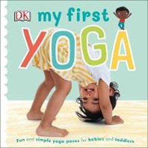 Picture of My First Yoga: Fun and Simple Yoga Poses