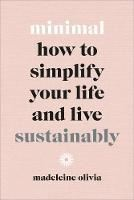 Picture of Minimal: How to simplify your life and l