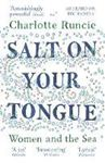 Picture of Salt On Your Tongue: Women and the Sea