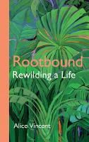 Picture of Rootbound: Rewilding a Life