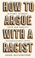 Picture of How to Argue With a Racist: History, Sci