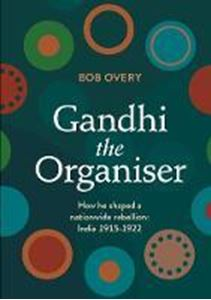 Picture of Gandhi the Organiser. How he shaped a na