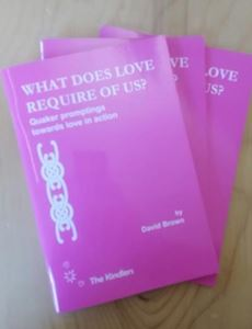 Picture of What Does Love Require of Us? Quaker promptings towards love in action