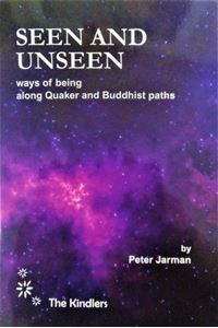 Picture of Seen and unseen: ways of being along Quaker and Buddhist paths