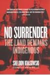 Picture of No Surrender: The Land Remains Indigenou