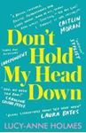 Picture of Don't Hold My Head Down