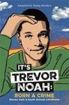 Picture of It's Trevor Noah: Born a Crime: (YA edit