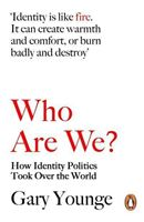 Picture of Who Are We? How Identity Politics Took Over the World