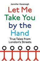 Picture of Let Me Take You by the Hand: True Tales